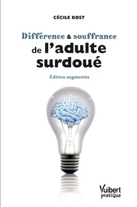 Différence et souffrance de l'adulte surdoué - Cécile Bost - Format ePub - 9782311620016 - 13,99 €