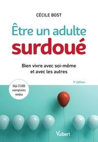 Cécile Bost - Etre un adulte surdoué - Bien vivre avec soi-même et avec les autres.