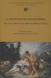 Cécile Bost-Pouderon et Bernard Pouderon - La réception de l'ancien roman de la fin du Moyen Age au début de l'époque classique.