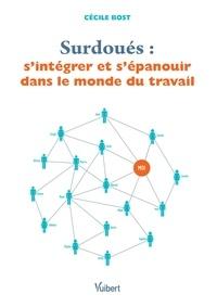 Télécharger le format pdf des ebooks Surdoués : s'intégrer et s'épanouir dans le monde du travail par Cécile Bost (French Edition)