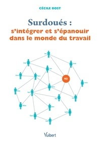 Cécile Bost - Surdoués : s'intégrer et s'épanouir dans le monde du travail.
