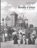 Cécile Boujet de Francesco - Annecy d'antan - A travers la carte postale ancienne.