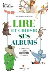 Cécile Boulaire - Comment lire les albums - Petit manuel à l'usage des grandes personnes.