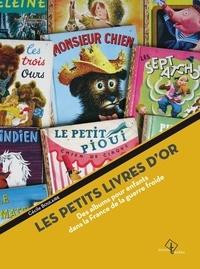 Cécile Boulaire - Les Petits Livres d'or - Des albums pour enfants dans la France de la guerre froide.
