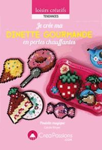 Cécile Boyer - Je crée ma dinette gourmande en perles chauffantes.