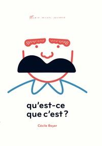Cécile Boyer - Qu'est-ce que c'est ?.