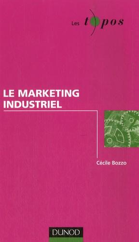 Cécile Bozzo - Le marketing industriel.