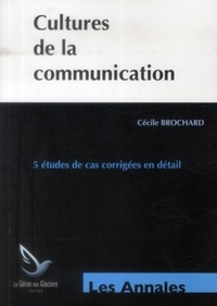 Cécile Brochard - Cultures de la communication - Annales épreuves E1.