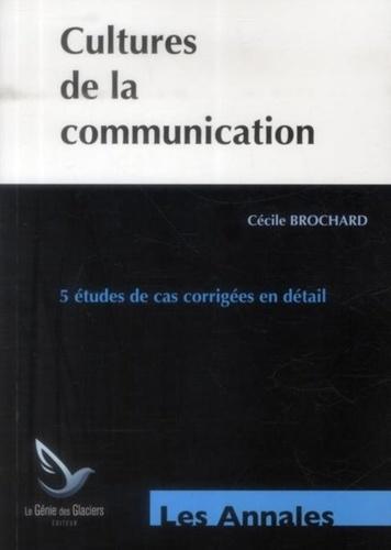 Cécile Brochard - Cultures de la communication - Annales épreuves E1.