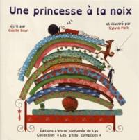 Cécile Brun et Sylvie Park - Une princesse à la noix.