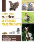 Cécile Brunet-Maisonnier et Jean-Claude Périquet - Le petit traité Rustica de l'élevage pour débutants.