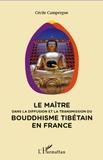 Cécile Campergue - Le maître dans la diffusion et la transmission du bouddhisme tibétain en France.