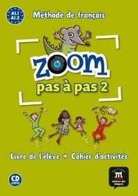 Zoom pas à pas 2 A1.1 A1.2 Méthode de français - Livre de lélève + Cahier dactivités.pdf