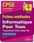 Cécile Canu - Informatique pour tous CPGE scientifiques 1re et 2e années - Programmation Python, langage SQL. Fiches-méthodes et exercices corrigés.