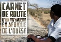 Cécile Canut et Elsa Ramos - Carnet de route d'un voyageur en Afrique de l'Ouest.