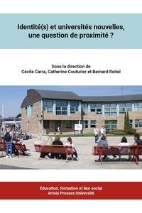 Cécile Carra et Catherine Couturier - Identité(s) et universités nouvelles, une question de proximité ?.