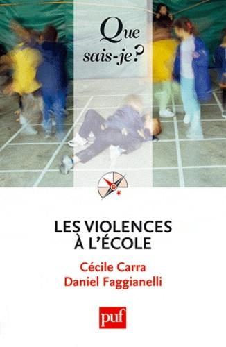 Cécile Carra et Daniel Faggianelli - Les violences à l'école.
