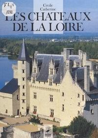 Cécile Catherine - Les châteaux de la Loire.