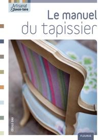 Cécile Cau - Le manuel du tapissier.