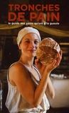 Cécile Cau et Guillaume Nicolas-Brion - Tronches de pain - Le guide des pains qu'ont d'la gueule.