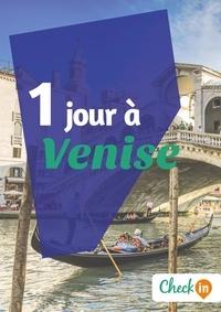 Cécile Cavaleri - 1 jour à Venise - Un guide touristique avec des cartes, des bons plans et les itinéraires indispensables.
