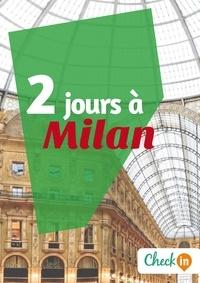 Cécile Cavaleri - 2 jours à Milan - Un guide touristique avec des cartes, des bons plans et les itinéraires indispensables.