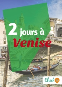 Cécile Cavaleri - 2 jours à Venise - Un guide touristique avec des cartes, des bons plans et les itinéraires indispensables.
