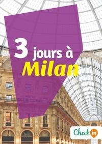 Cécile Cavaleri - 3 jours à Milan - Un guide touristique avec des cartes, des bons plans et les itinéraires indispensables.