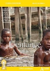 Cécile Cerf et Cécile Letenneur - L'enfance - Rousseau, Emile ; Andersen, Contes ; Soyinka, Aké, les années d'enfance.