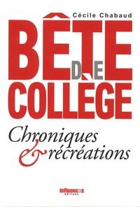 Cécile Chabaud - Bête de collège - Chroniques & récréations.