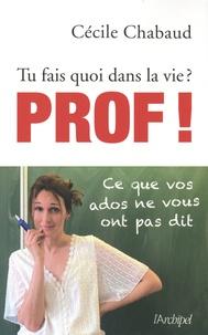 Cécile Chabaud - Tu fais quoi dans la vie ? Prof !.