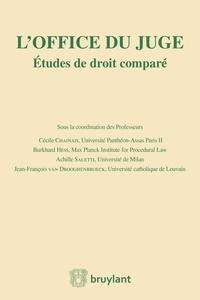 Cécile Chainais et Burkhard Hess - L'office du juge - Etudes de droit comparé.