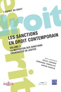 Cécile Chainais et Dominique Fenouillet - Les sanctions en droit contemporain - Volume 2, La motivation des sanctions prononcées en justice.