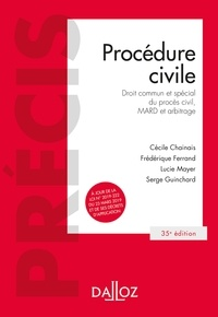 Cécile Chainais et Frédérique Ferrand - Procédure civile - 35e ed. - Droit commun et spécial du procès civil, MARD et arbitrage.