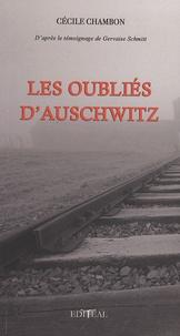 Cécile Chambon et Gervaise Schmitt - Les oubliés d'Auschwitz.