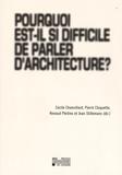 Cécile Chanvillard et Pierre Cloquette - Pourquoi est-il si difficile de parler d'architecture ?.