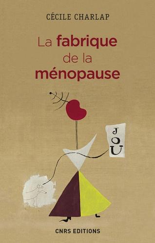 Cécile Charlap - La fabrique de la ménopause.