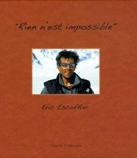 """Cécile Châtelain - Eric Escoffier - """"Rien n'est impossible"""" Hommage et réflexions."""