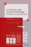 Cécile Chaussard et Thierry Chiron - Le nouveau code mondial antidopage - Evolutions et perspectives.