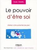 Cécile Chavel - Le pouvoir d'être soi - Libérez votre potentiel de joie !.