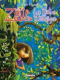 Cécile Chicault - Zélie Tome 2 : Le bâton maléfique.