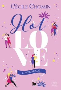 Cécile Chomin et Cécile Chomin - Hot Love l'intégrale - La comédie romantique garantie 100% fou-rire !.