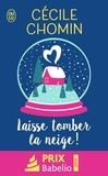 Cécile Chomin - Laisse tomber la neige !.