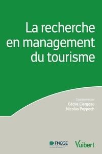 Cécile Clergeau et Nicolas Peypoch - La recherche en management du tourisme.
