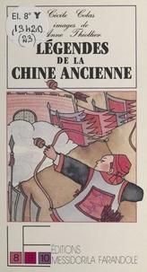 Cécile Colas - Légendes de la Chine ancienne.