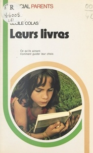 Cécile Colas et Jean-Pierre Le Bihan - Leurs livres - Ce qu'ils aiment. Comment guider leur choix.