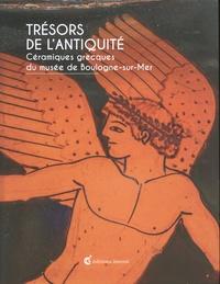 Cécile Colonna et Martine Denoyelle - Trésors de l'Antiquité - Céramiques grecques du musée de Boulogne-sur-Mer.