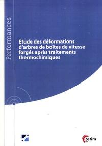 Etude des déformations d'arbres de boîtes de vitesse forgés après usinage et traitements thermique (recuit) et thermochimique - Cécile Combe |