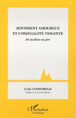 Cécile Condominas - Sentiment amoureux et conjugalité violente - Du meilleur au pire.