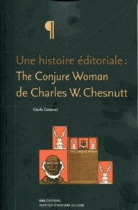 Cécile Cottenet - Une histoire éditoriale : The Conjure Woman de Charles W. Chesnutt.